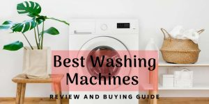 Best Washing Machines in India (2020)- Reviews and Buyer's Guide