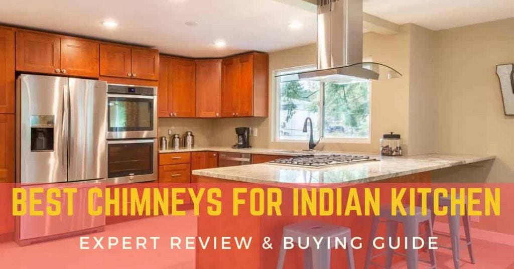 Top 8 Best Kitchen Chimneys in India (2020) : Reviews & Buying Guide