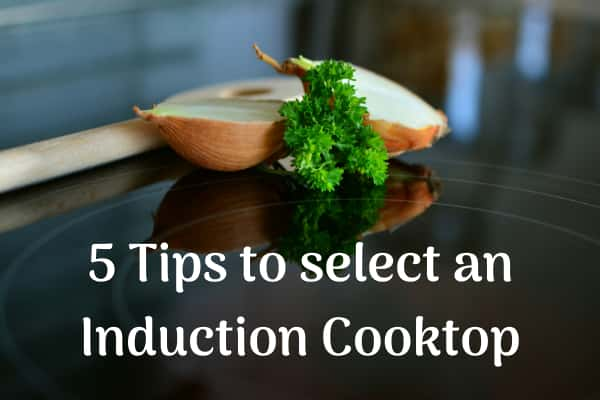 tips to select an Induction cooktop with best wattage
