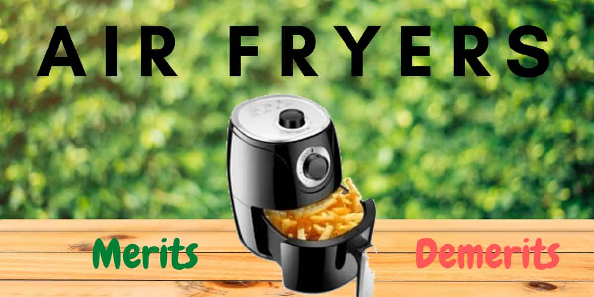 benefits and disadvantages of air fryer
