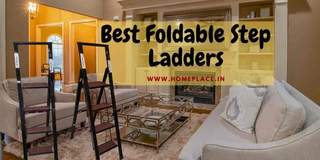 best folding step ladders for home use in India