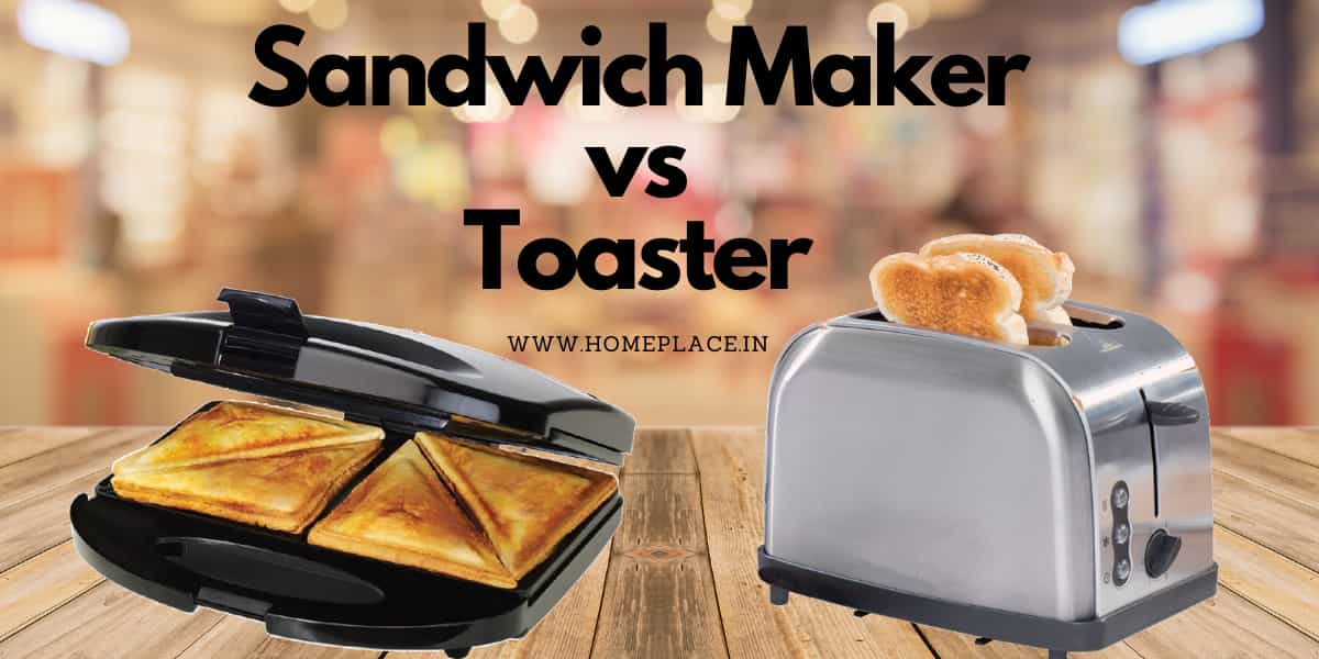 difference between Sandwich Maker vs Toaster