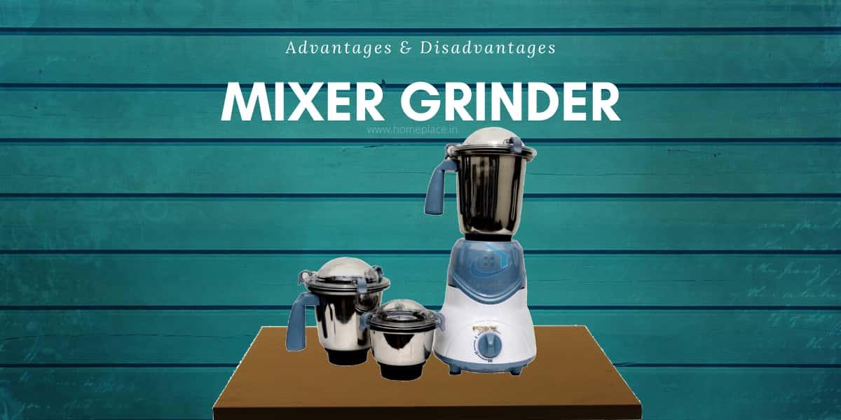 advantages and disadvantages of mixer grinder