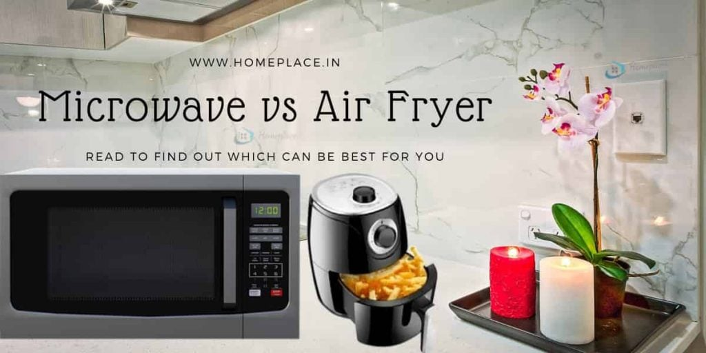 Air Fryer vs Microwave Oven-which is the best solution for cooking? Read the Ultimate Guide