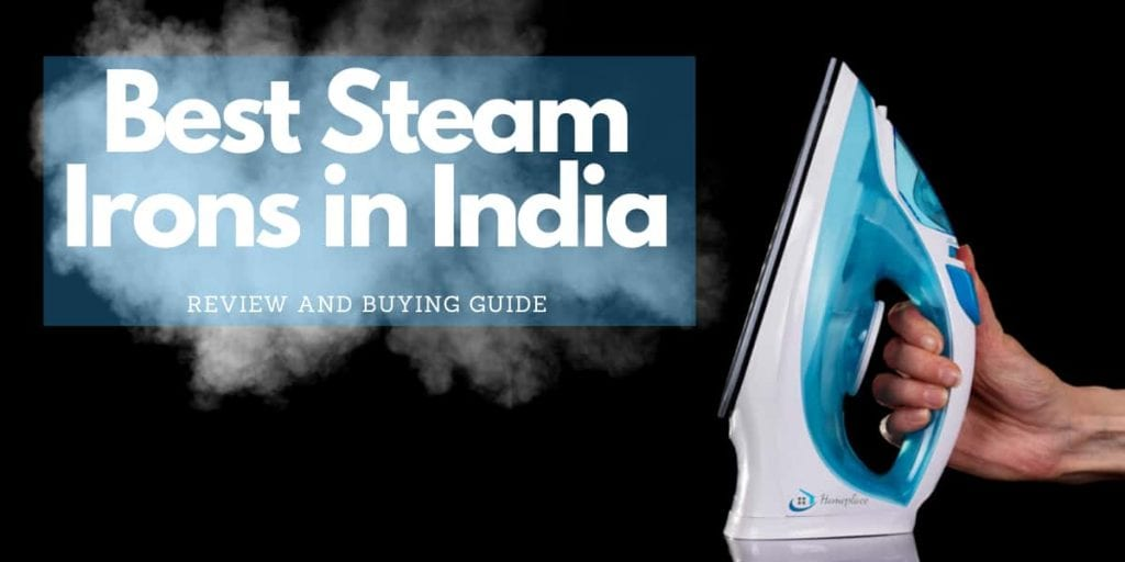 Top 10 Best Steam Irons in India 2021- Review with Buying Guide