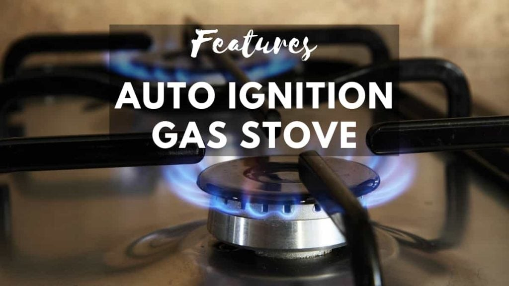 features of auto ignition gas stove