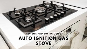 Best Auto Ignition Gas Stoves in India (2020) from the Top Brands: Reviews