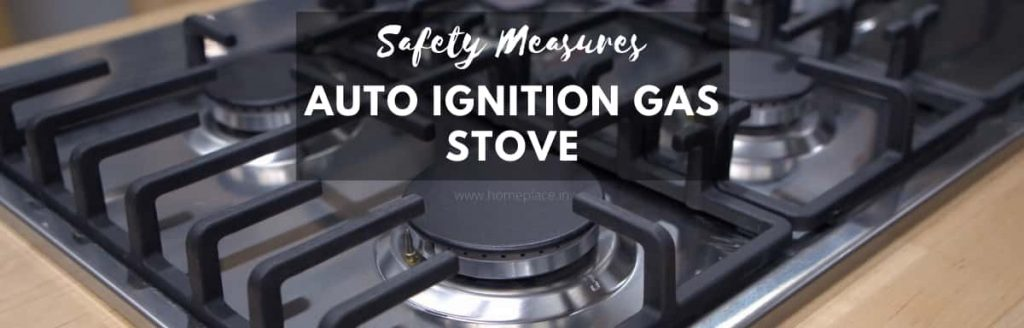 safe ways to use an auto ignition gas stove