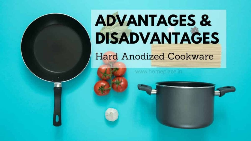advantages and disadvantages of hard anodized cookware