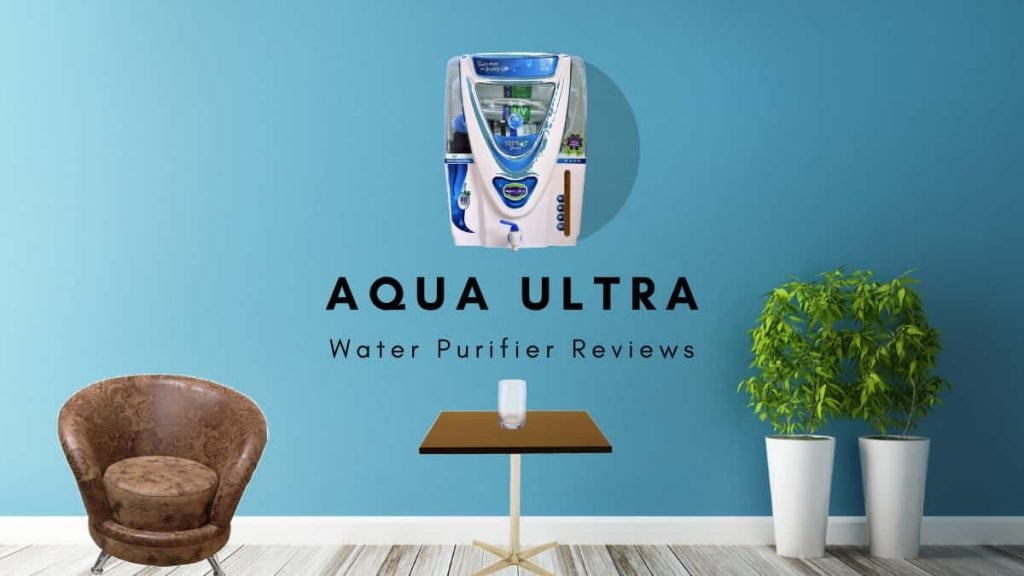 Aqua Ultra Water Purifier Reviews: Compare Pros & Cons