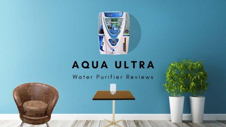 Aqua Ultra Water purifier reviews