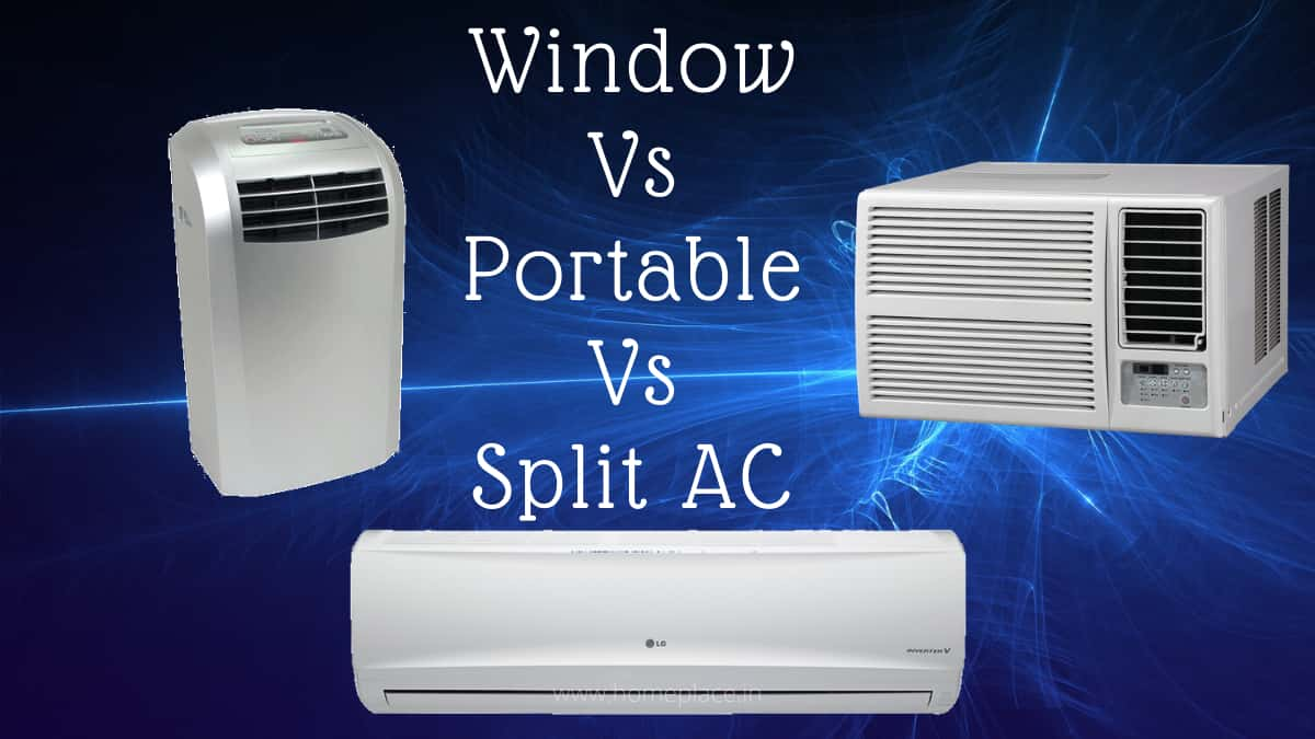 Split AC vs window AC vs portable ac
