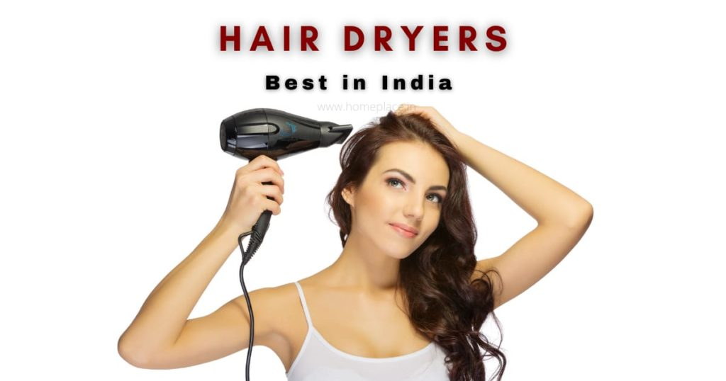 Top 10 Best Hair Dryers in India – Review and Buying Guide in 2021