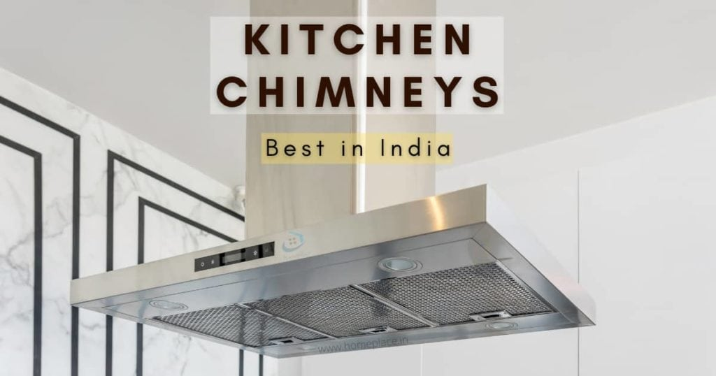 Best Kitchen Chimneys in India (2021) – Review and Buying Guide