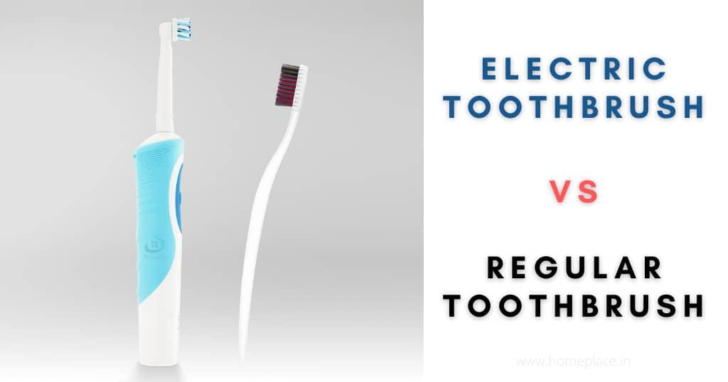 Electric toothbrush vs regular toothbrush