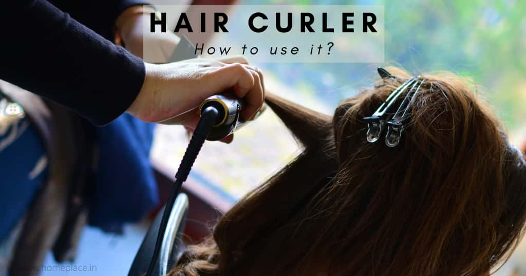 How to use a hair curler