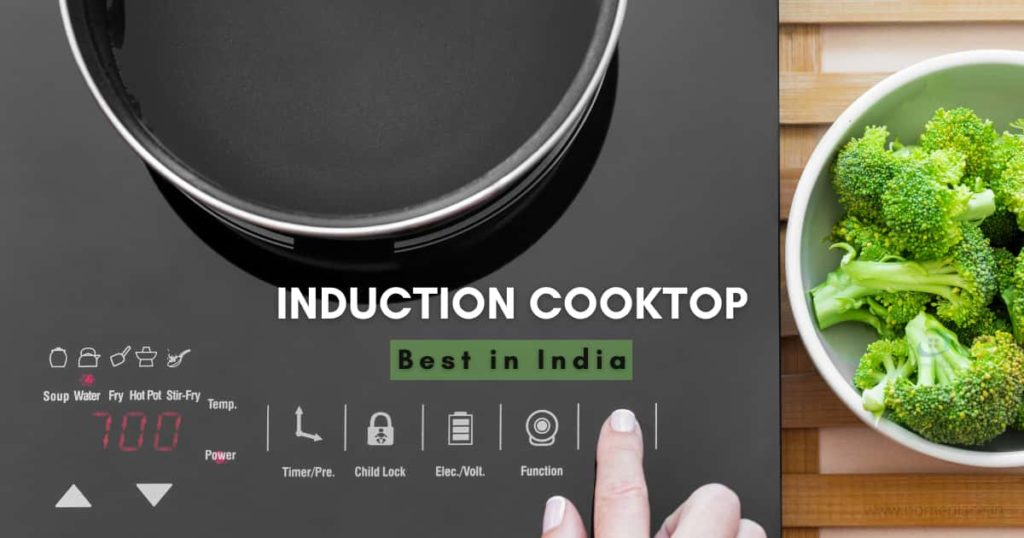Best Induction Cooktops in India (2021) – Review and Buying Guide