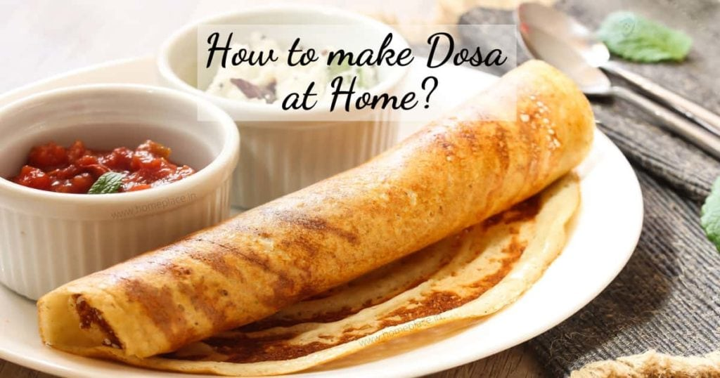 how to make dosa at home