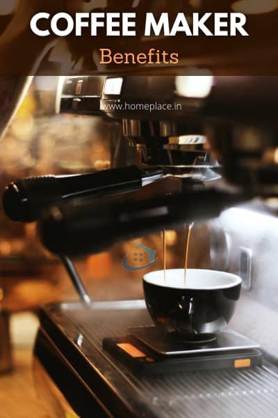 benefits of coffee maker machines