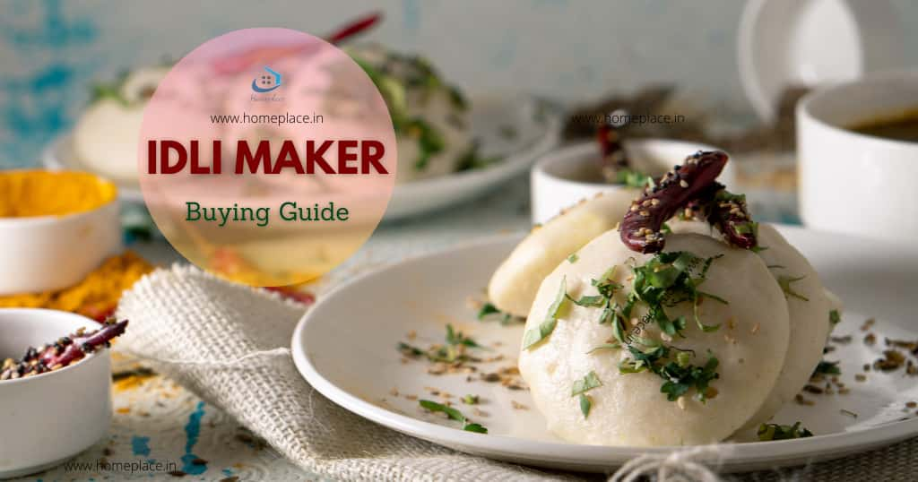 buying guide for best idli makers in India