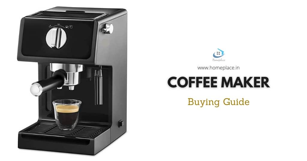 coffee maker machine buying guide