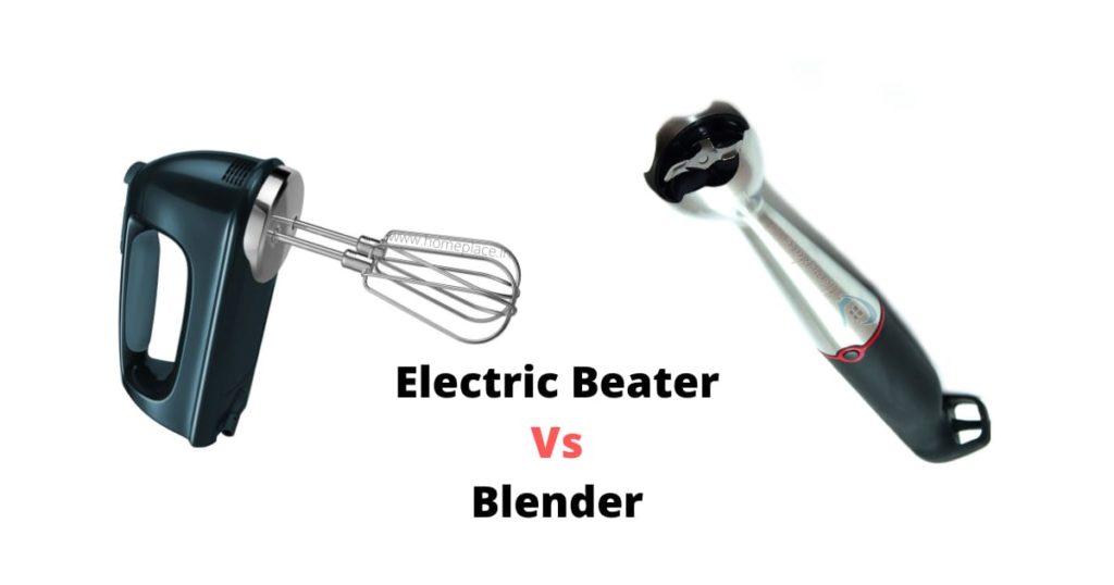 electric beater vs blender