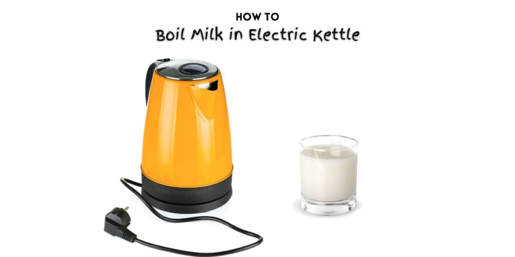 how to boil milk in electric kettle
