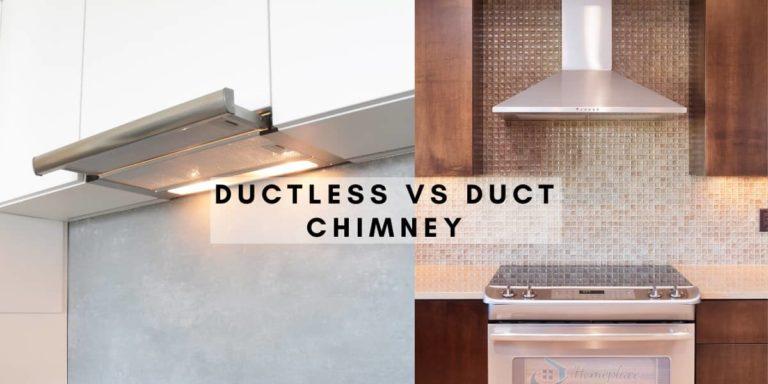 ductless vs duct chimney comparison