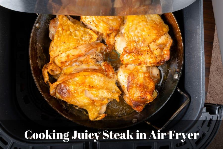 Cook Juicy Steaks In Air Fryer