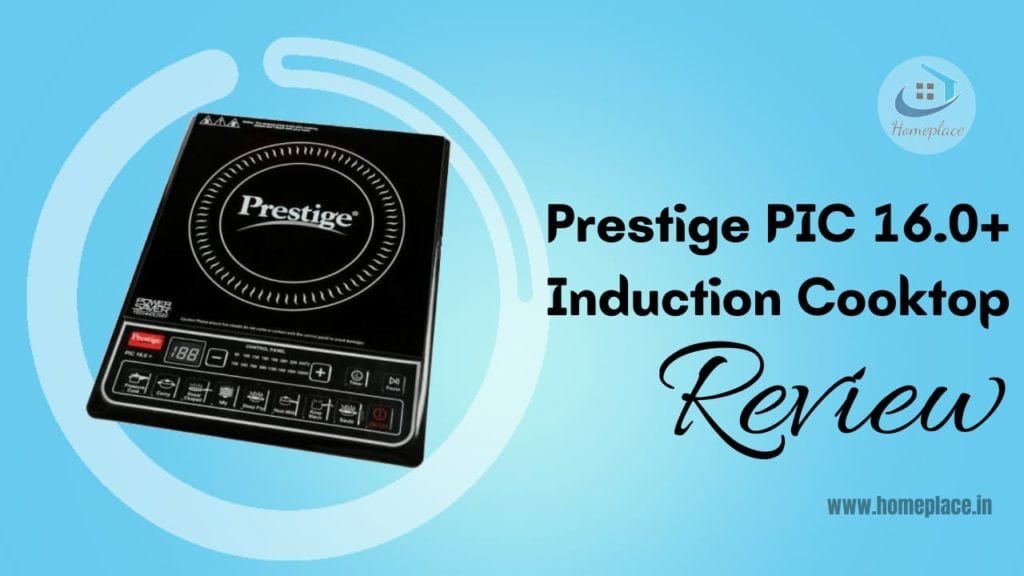 Review Of Prestige PIC 16.0+ Induction Cooktop