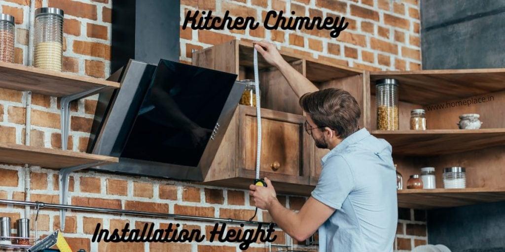 kitchen chimney installation height