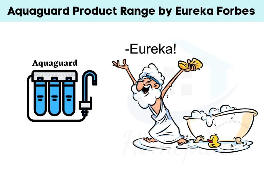 Aquaguard water purifiers by Eureka Forbes