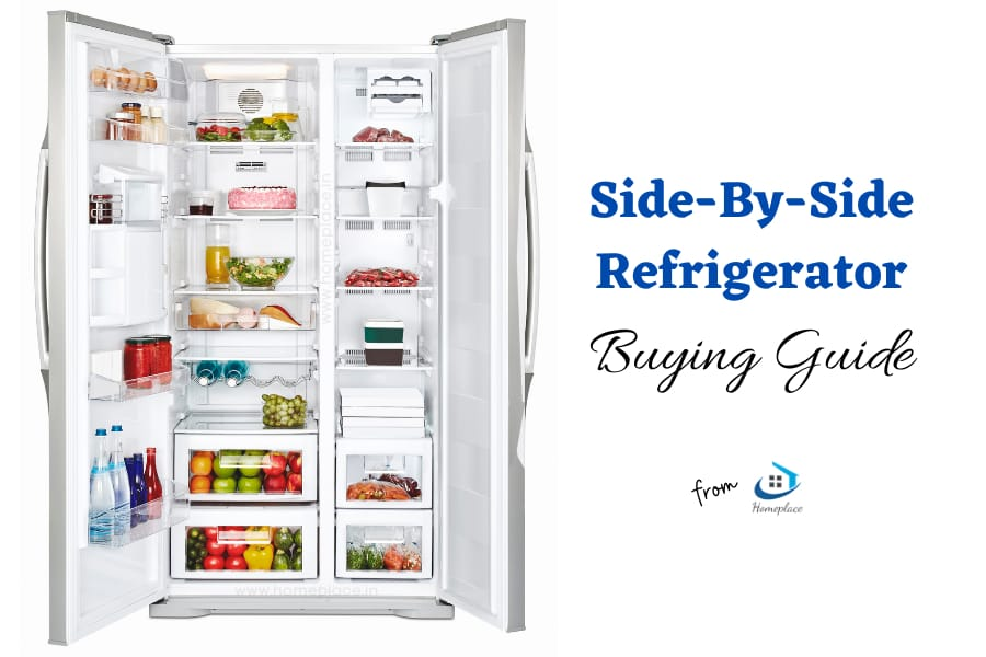 buying guide to choose the best side by side refrigerator in India