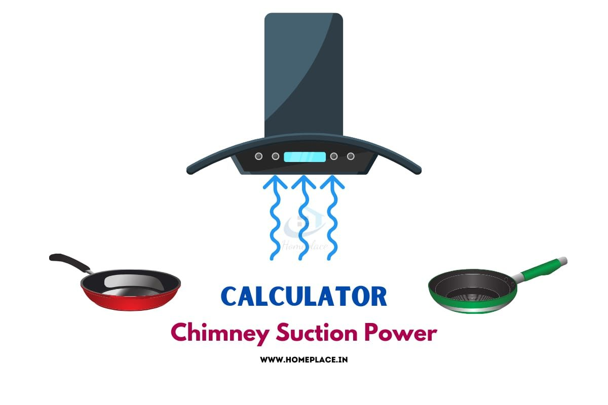 Kitchen Chimney Suction Power Calculator - How To Decide?